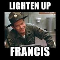 lighten up francis_0